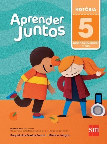 Aprender Juntos - História - 5º Ano - 5ª Ed. 2016