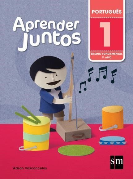 Aprender Juntos - Português - 1º Ano - 5ª Ed. 2016