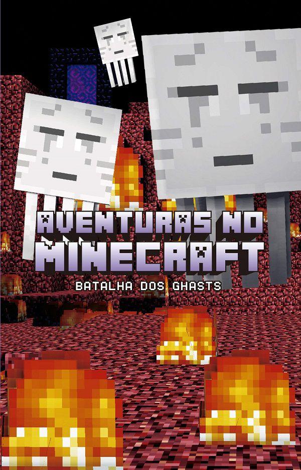 Aventuras no Minecraft - Batalha dos ghasts - livro 4: Volume 4