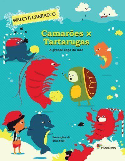 Camarões X Tartarugas - A Grande Copa do Mar - 2ª Ed. 2013 - Col. Girassol