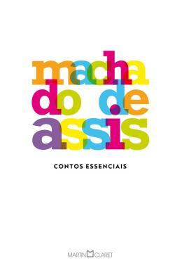 CONTOS ESSENCIAIS ... MACHADO DE ASSIS