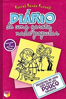 Diário de uma garota nada popular - vol. 1: Histórias de uma vida nem um pouco fabulosa