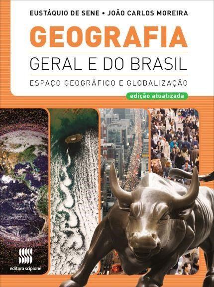 Geografia Geral e do Brasil - Espaço Geográfico e Globalização - Vol. Único - Ed. 2012 - Com Mapas de Apoio