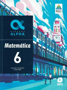 Geracao Alpha - Matematica - 6º Ano - 3ª Ed. 2019 - Bncc