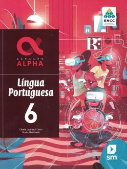 Geracao Alpha - Portugues - 6º Ano - 3ª Ed. - Bncc