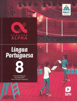 Geracao Alpha - Portugues - 8º Ano - 3ª Ed. 2019 - Bncc
