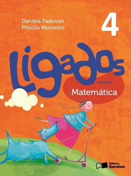 Ligados.Com - Matemática - 4º Ano - 2ª Ed. 2015