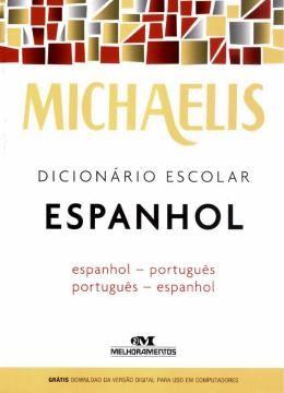 MICHAELIS DICIONARIO ESCOLAR ESPANHOL - ESPANHOL-PORTUGUES - PORTUGUES-ESPANHOL