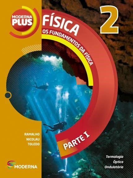 Moderna Plus - Física - Os Fundamentos Da Física -  11ª Ed. 2015