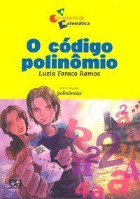 O Código Polinômio - Col. A Descoberta da Matemática