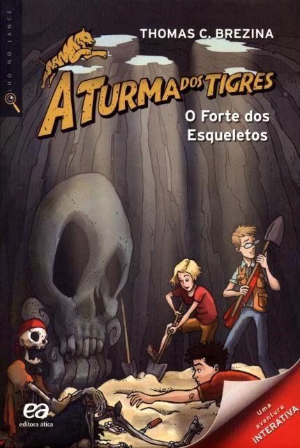 O Forte Dos Esqueletos - Col. A Turma Dos Tigres - 2ª Ed. 2012