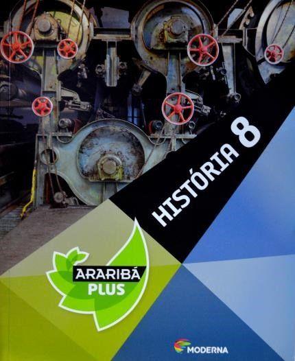 Projeto Araribá Plus - História - 8º ano - 4ª Ed. 2014