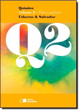 Quimica Vol. 2 - Fisico Quimica - 13º Ed