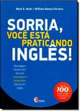 Sorria, você está praticando Inglês