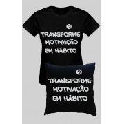 KIT CAMISETA FEMININA FRASE TRANSFORME + ALMOFADA FRASE