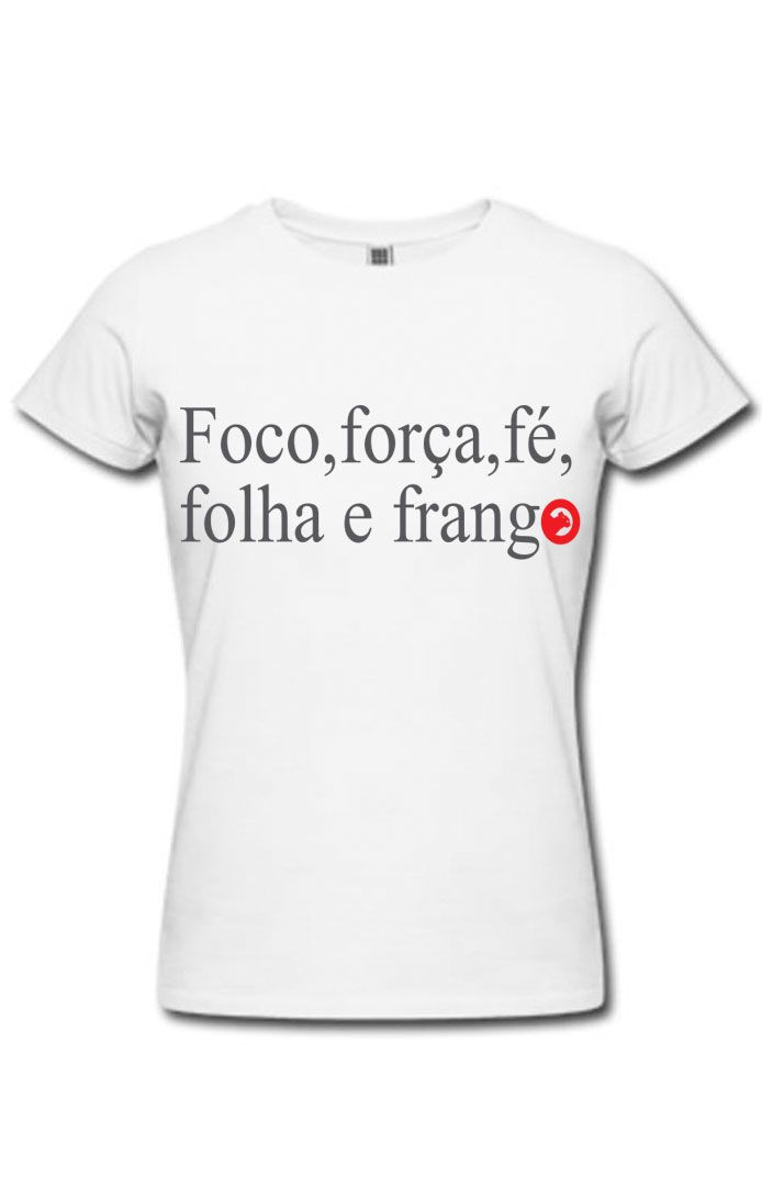 Camiseta Baby Look Algodão Foco, Força, Folha e Frango  Feminina