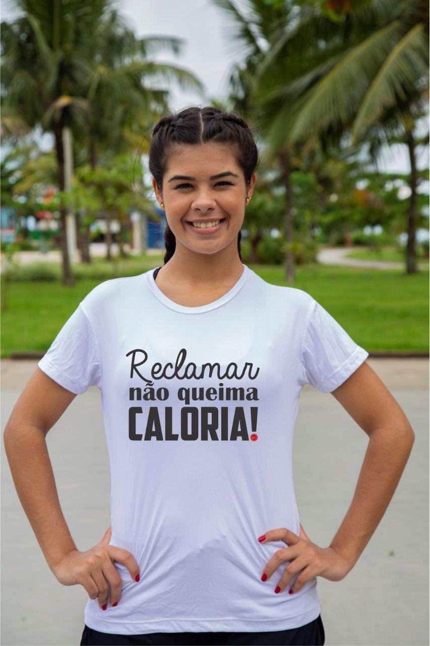 Camiseta Baby Look Algodão Reclamar não Queima Caloria Feminina