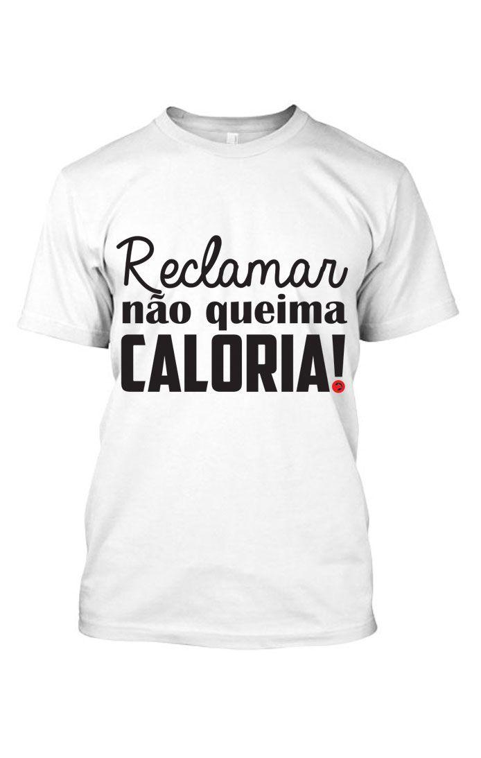 Camiseta Algodâo Reclamar Não Queima Caloria Masculina