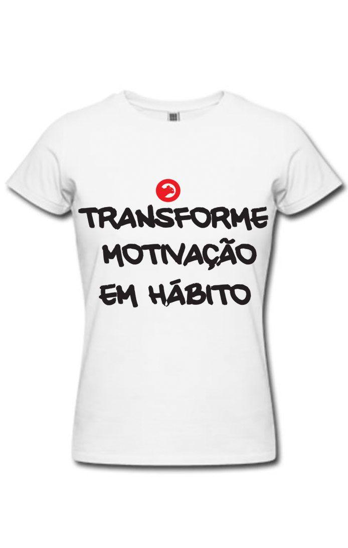 Camiseta Baby Look Algodão Transforme Motivação em Hábito Feminina