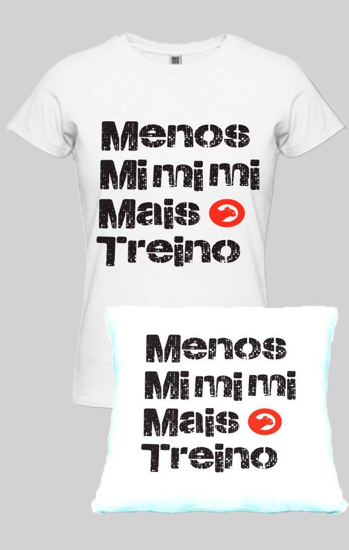 KIT PRODUTOS BLUSA FEMININA FRASE MENOS MIMIMI + ALMOFADA FRASE