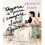 Agora E Para Sempre, Lara Jean: (trilogia Para Todos Os Garotos Que JÁ Amei Vol. 3)