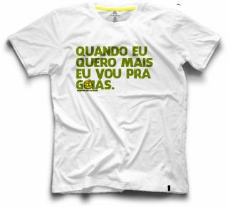 Camiseta Coleção 2020 - Quando eu quero mais eu vou pra Goiás