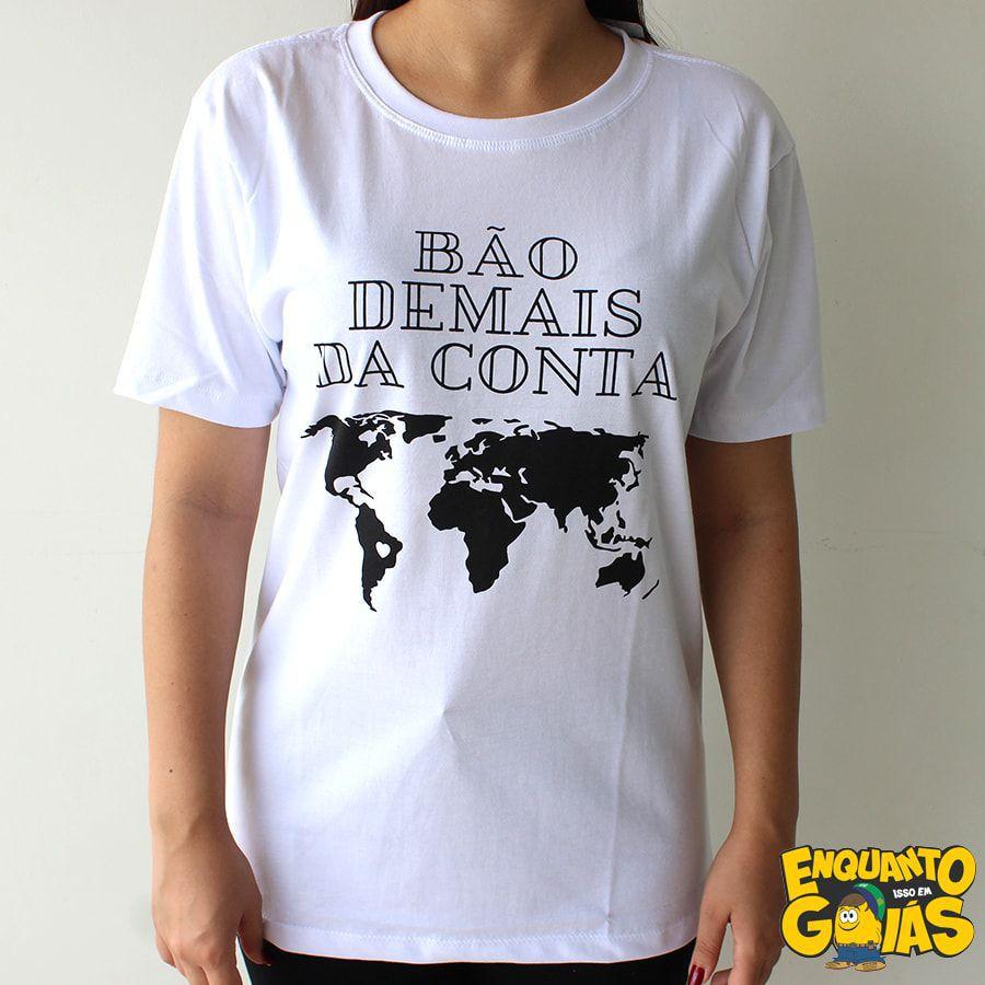 """Camiseta """"Bão demais da conta"""""""