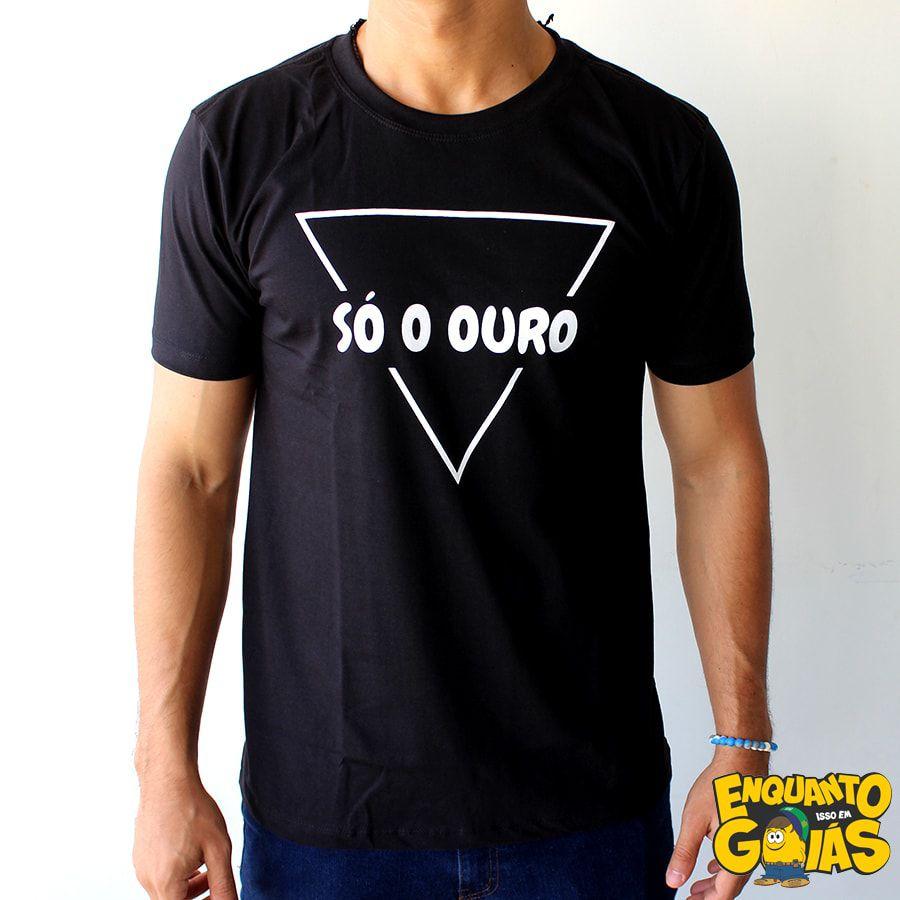 """Camiseta """"Só o ouro"""""""