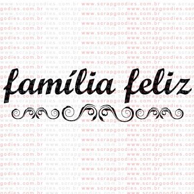 273 - Família Feliz  - SCRAP GOODIES