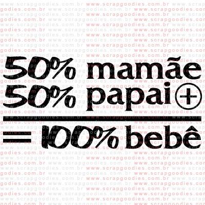 283 - 50% Mamãe + 50% Papai  - SCRAP GOODIES