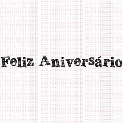 402 - Feliz Aniversário  - SCRAP GOODIES