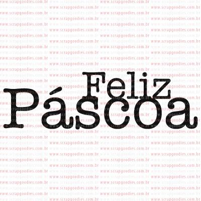 PASCOA - carimbo FELIZ PÁSCOA  - SCRAP GOODIES