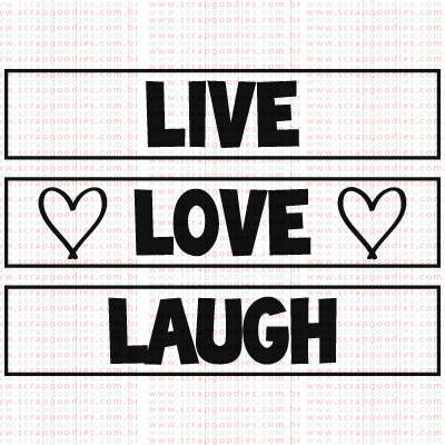 428 - Live, Love, Laugh  - SCRAP GOODIES