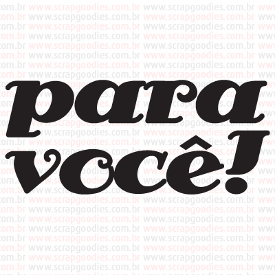 448 - Para Voce  - SCRAP GOODIES