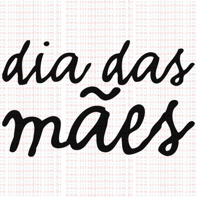 368 - Dia das Mães  - SCRAP GOODIES