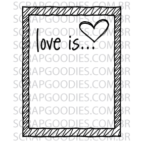 589 - Love this com moldura riscada  - SCRAP GOODIES