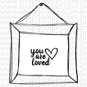 639 - Quadro (moldura) - you are loved  - SCRAP GOODIES