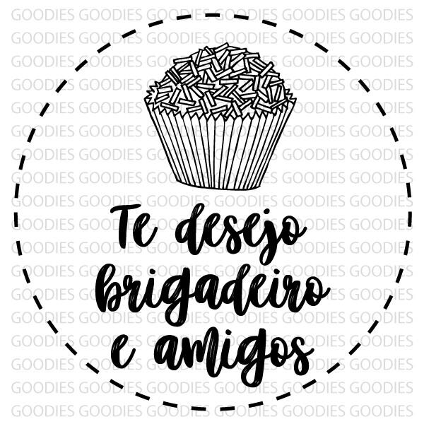 "722 - ""Te desejo brigadeiro e amigos""  - SCRAP GOODIES"