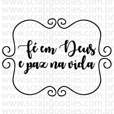 752 - Fé em Deus e paz na vida  - SCRAP GOODIES