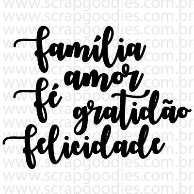 753 - Família, amor, fé, gratidão, felicidade  - SCRAP GOODIES