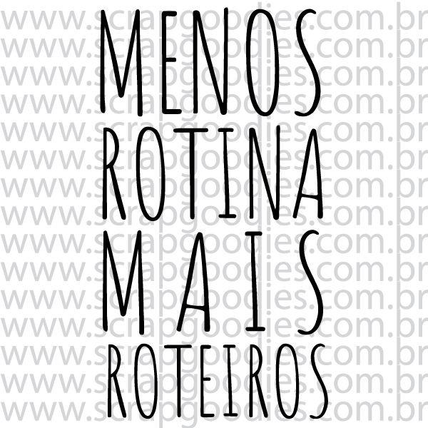 818 - Menos Rotina, Mais Roteiros  - SCRAP GOODIES