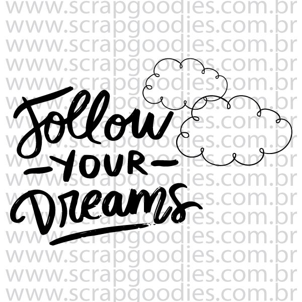 832 - Follow your dreams  - SCRAP GOODIES