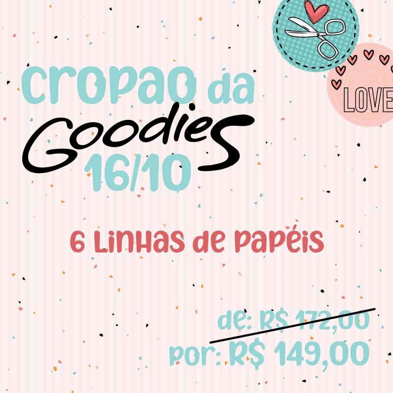 CROPÃO DA GOODIES - 16/10 - 6 LINHAS DE PAPÉIS GOODIES  - SCRAP GOODIES