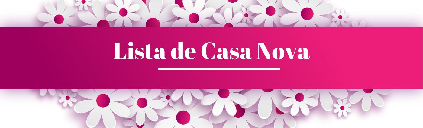 LISTA DE CASA NOVA