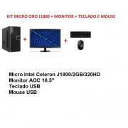 Kit Micro ORO J1800 2GB+HD320 + Monitor AOC 18.5