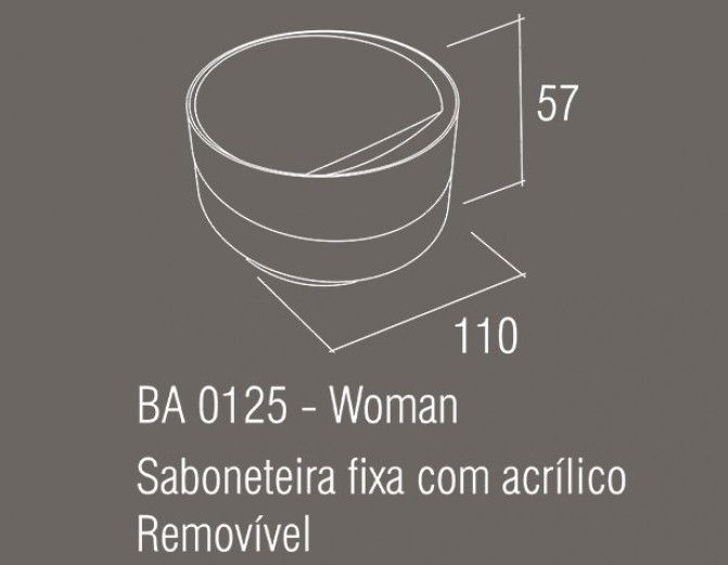 Saboneteira Fixa Zamac/Acrílico Zen WOMAN