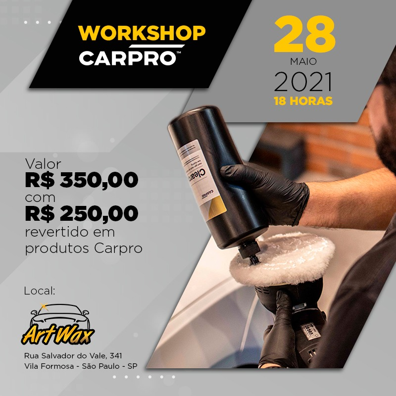 Workshop Carpro 28/05 Das 19h às 22h - Artwax Leste