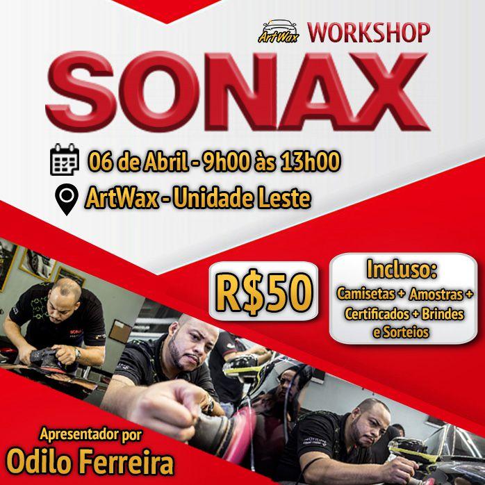 Workshop Sonax - Artwax Zona Leste 06/04/2019 Das 9h às 13h