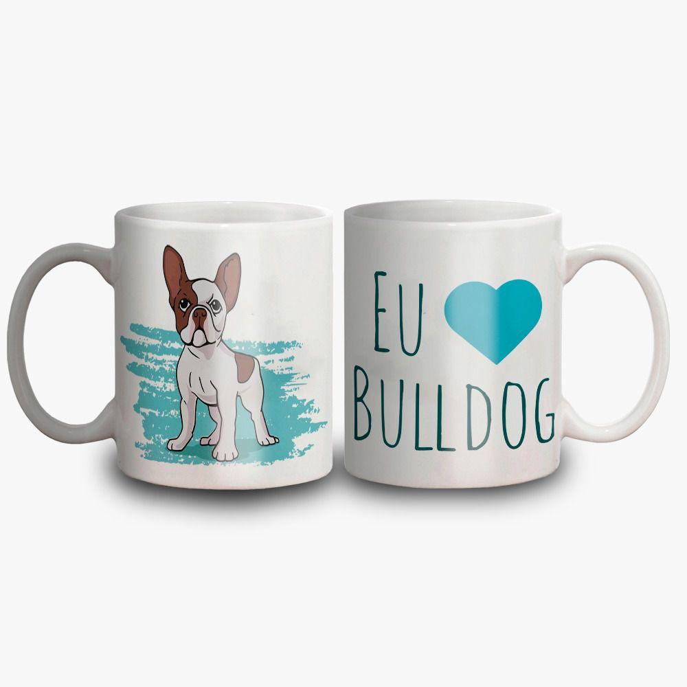 Caneca eu amo bulldog linha Pets