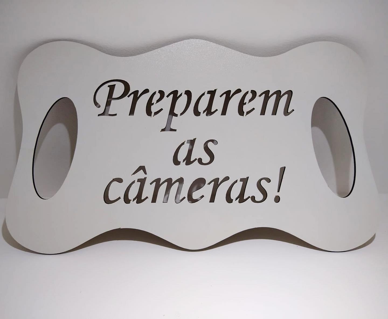 Placa Preparem as câmeras para Daminha MDF BRANCO 35cm